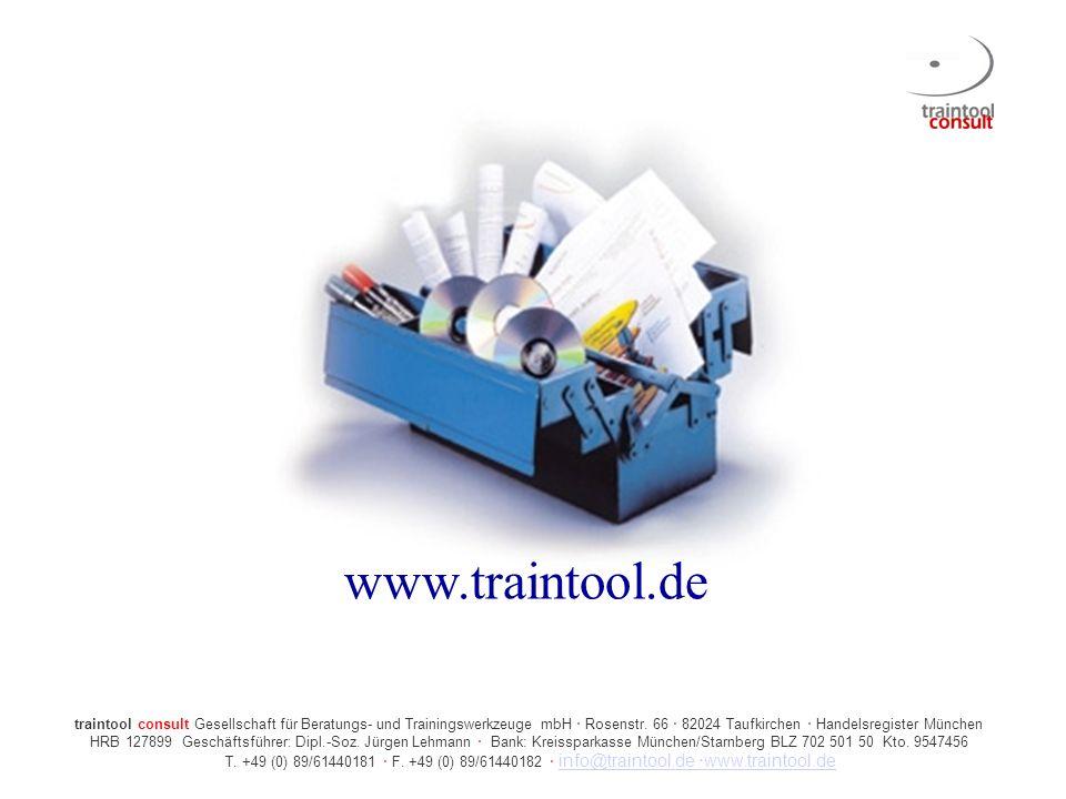 www.traintool.de traintool consult Gesellschaft für Beratungs- und Trainingswerkzeuge mbH Rosenstr. 66 82024 Taufkirchen Handelsregister München HRB 1