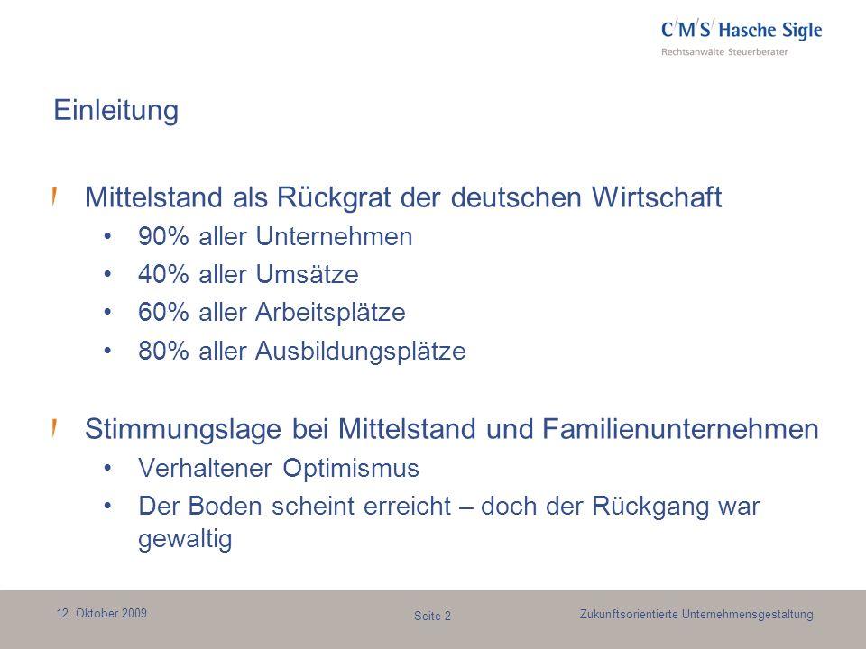 12. Oktober 2009 Seite 2 Zukunftsorientierte Unternehmensgestaltung Einleitung Mittelstand als Rückgrat der deutschen Wirtschaft 90% aller Unternehmen