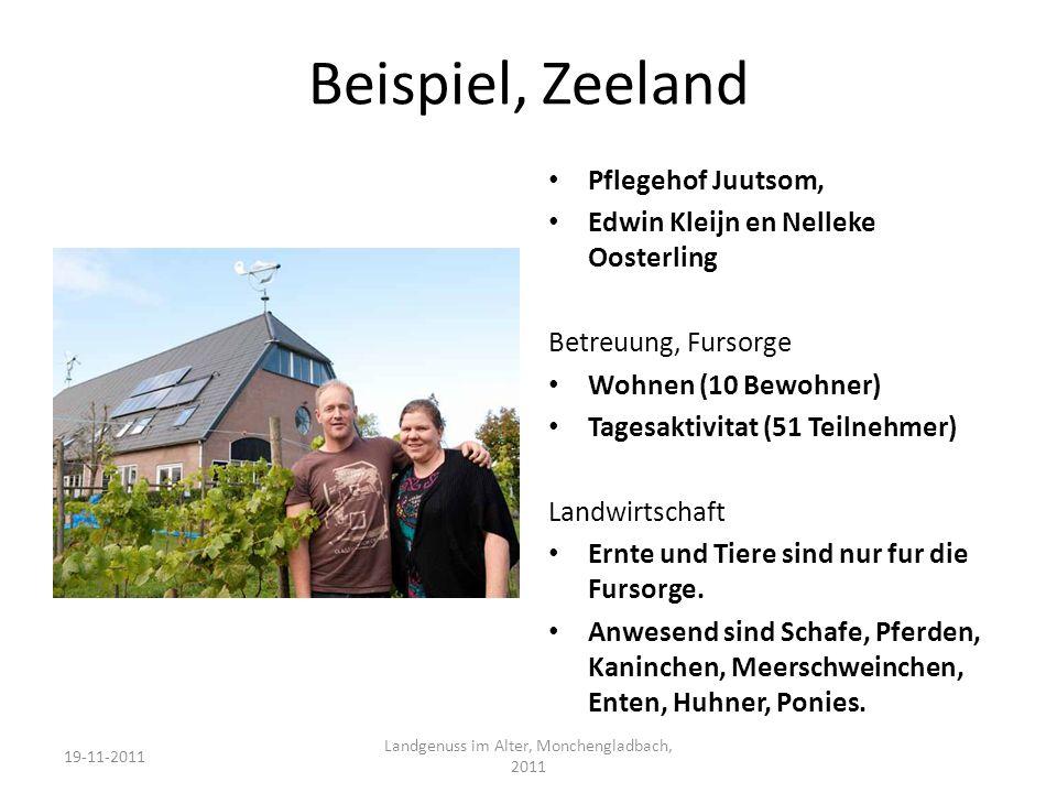 Beispiel, Zeeland Pflegehof Juutsom, Edwin Kleijn en Nelleke Oosterling Betreuung, Fursorge Wohnen (10 Bewohner) Tagesaktivitat (51 Teilnehmer) Landwirtschaft Ernte und Tiere sind nur fur die Fursorge.