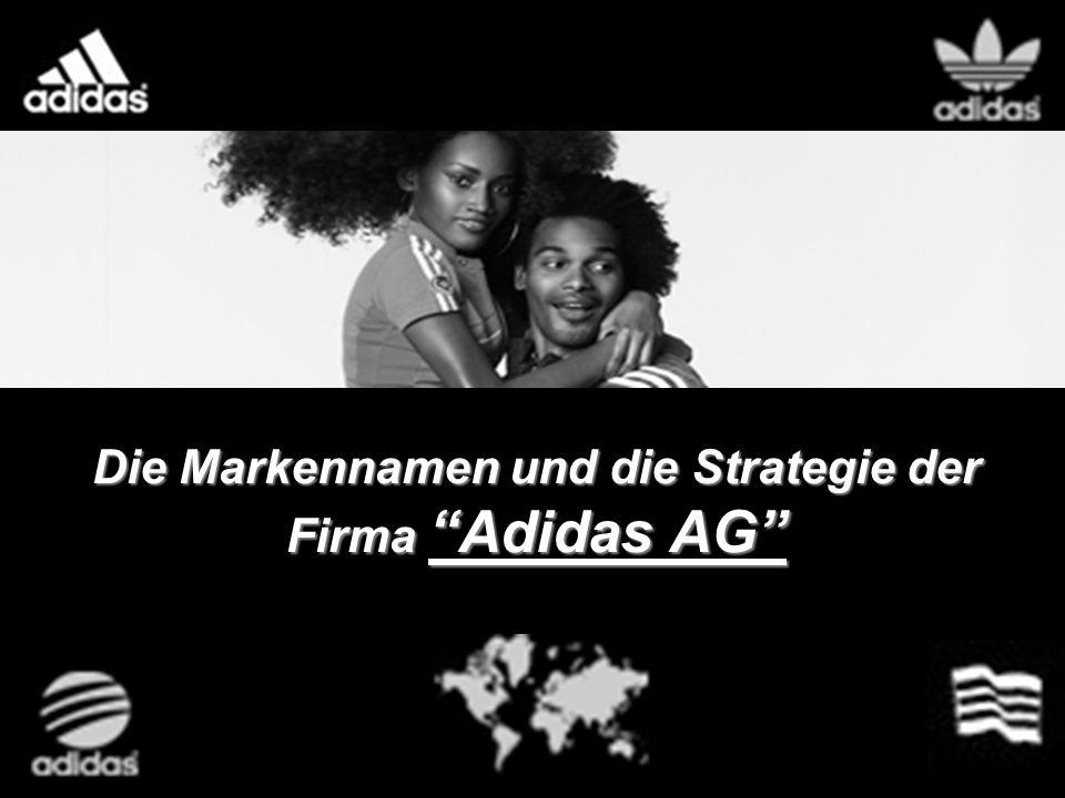 Die Markennamen und die Strategieder Firma Adidas AG Die Markennamen und die Strategie der Firma Adidas AG