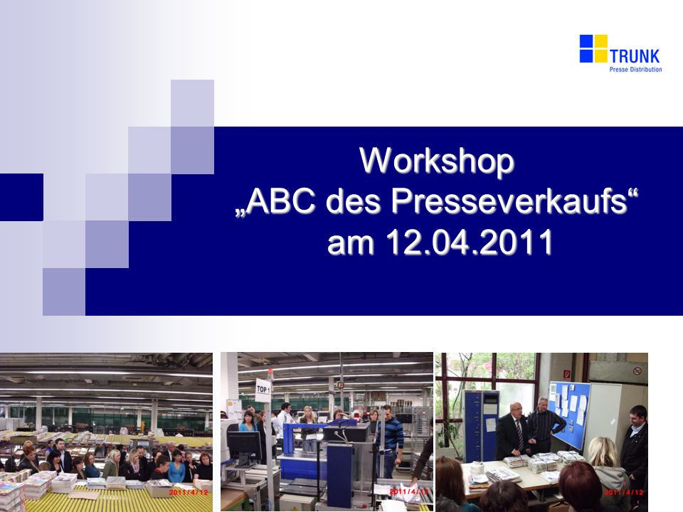 1 Workshop ABC des Presseverkaufs am 12.04.2011