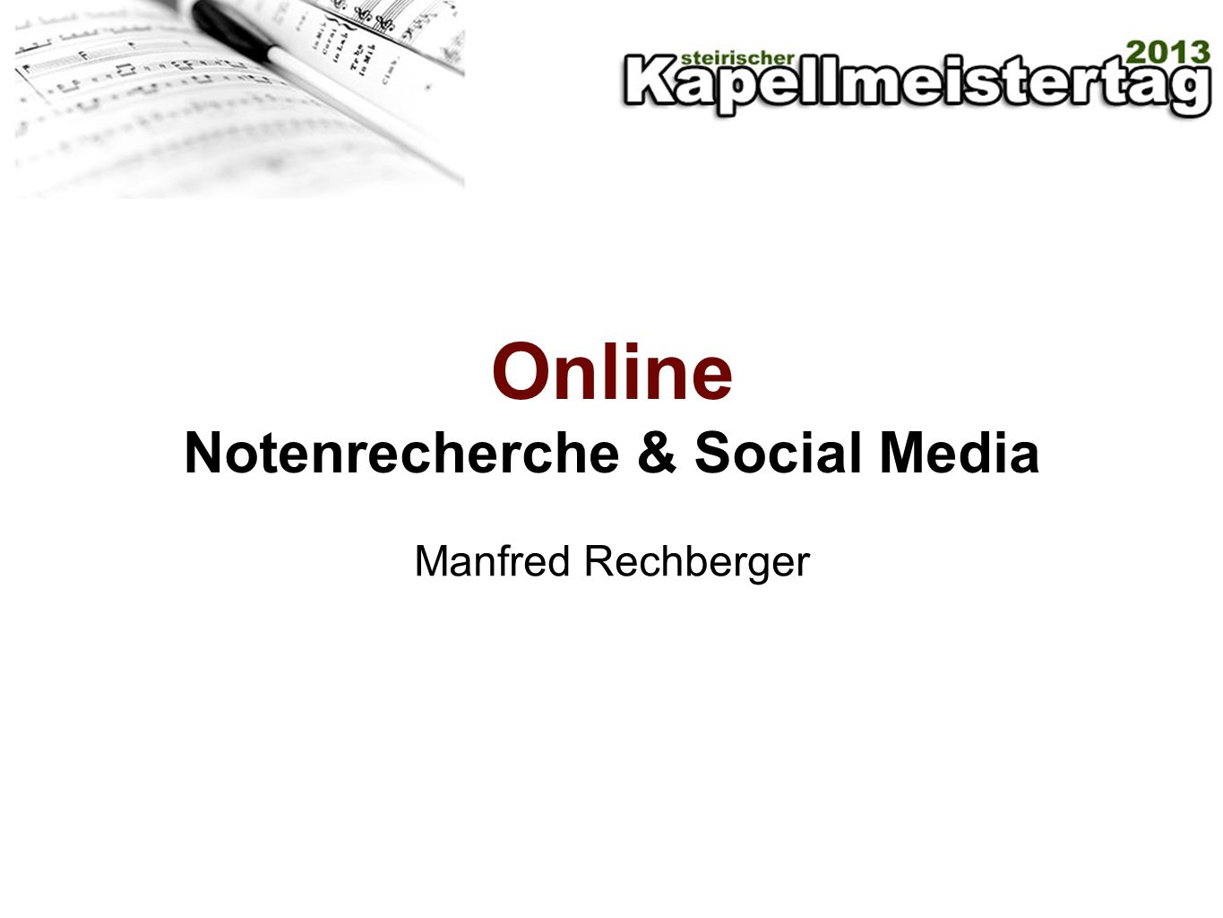 Online Notenrecherche & Social Media Manfred Rechberger