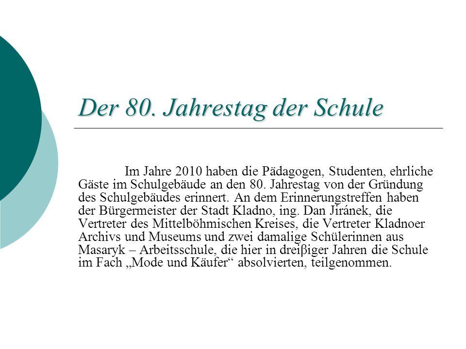 Der 80. Jahrestag der Schule Im Jahre 2010 haben die Pädagogen, Studenten, ehrliche Gäste im Schulgebäude an den 80. Jahrestag von der Gründung des Sc