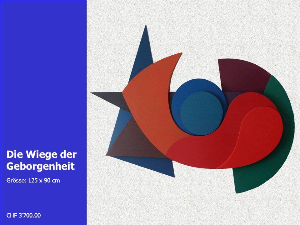 Die Wiege der Geborgenheit Grösse: 125 x 90 cm CHF 3700.00