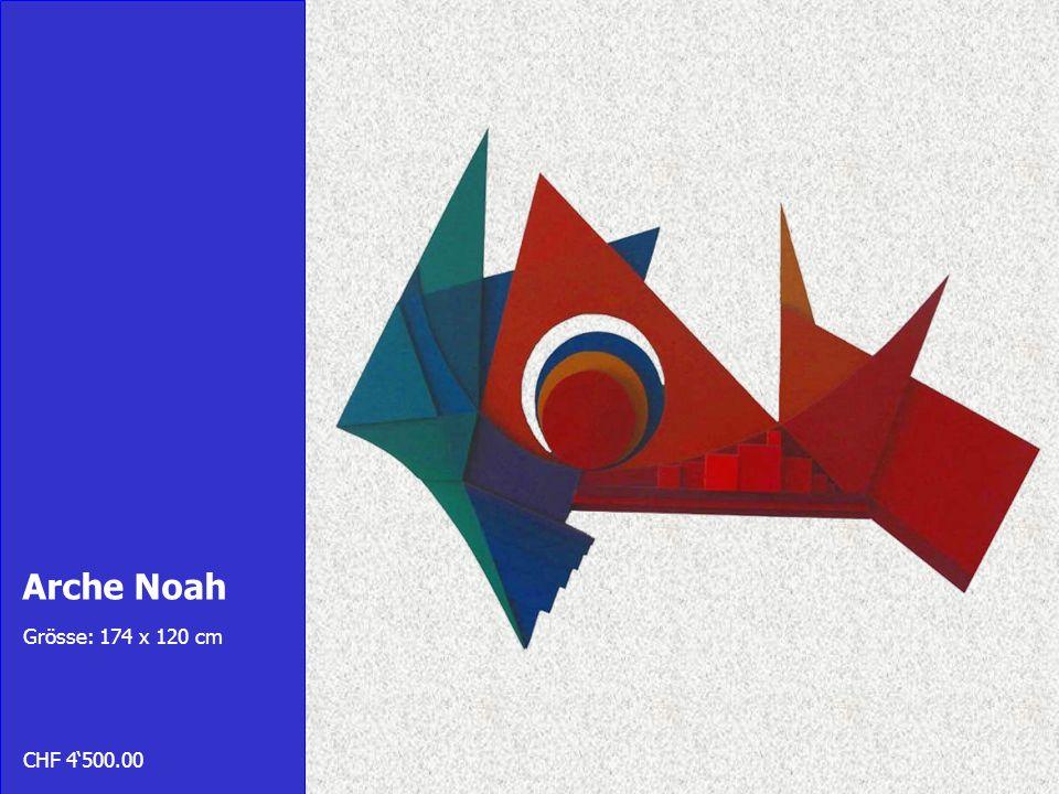 Arche Noah Grösse: 174 x 120 cm CHF 4500.00