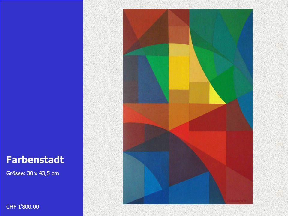 Farbenstadt Grösse: 30 x 43,5 cm CHF 1800.00