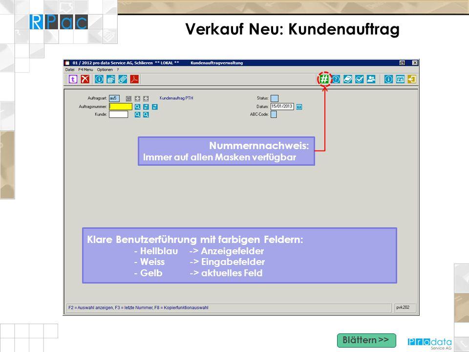 Verkauf Neu: Kundenauftrag Nummernnachweis: Immer auf allen Masken verfügbar Klare Benutzerführung mit farbigen Feldern: - Hellblau -> Anzeigefelder -