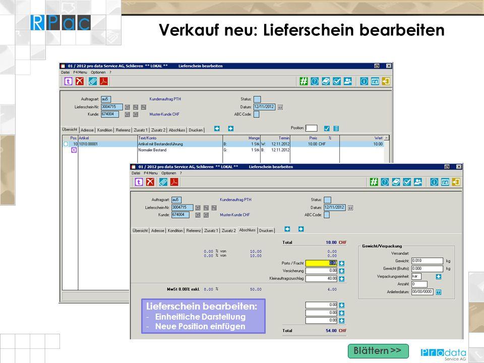 Verkauf neu: Lieferschein bearbeiten Lieferschein bearbeiten: - Einheitliche Darstellung - Neue Position einfügen Blättern >>