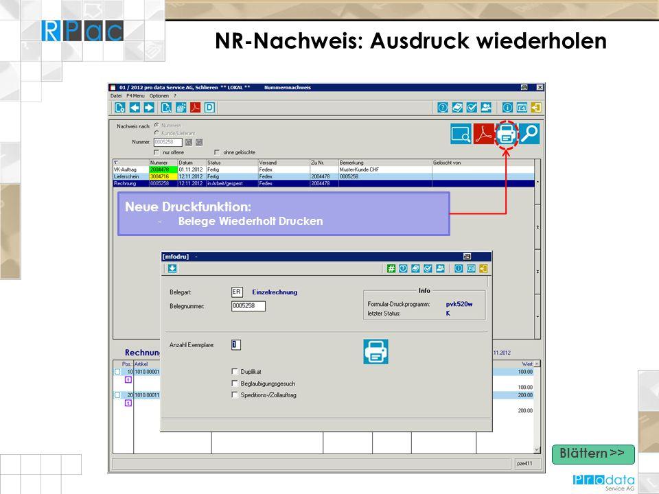 NR-Nachweis: Ausdruck wiederholen Neue Druckfunktion: - Belege Wiederholt Drucken Blättern >>
