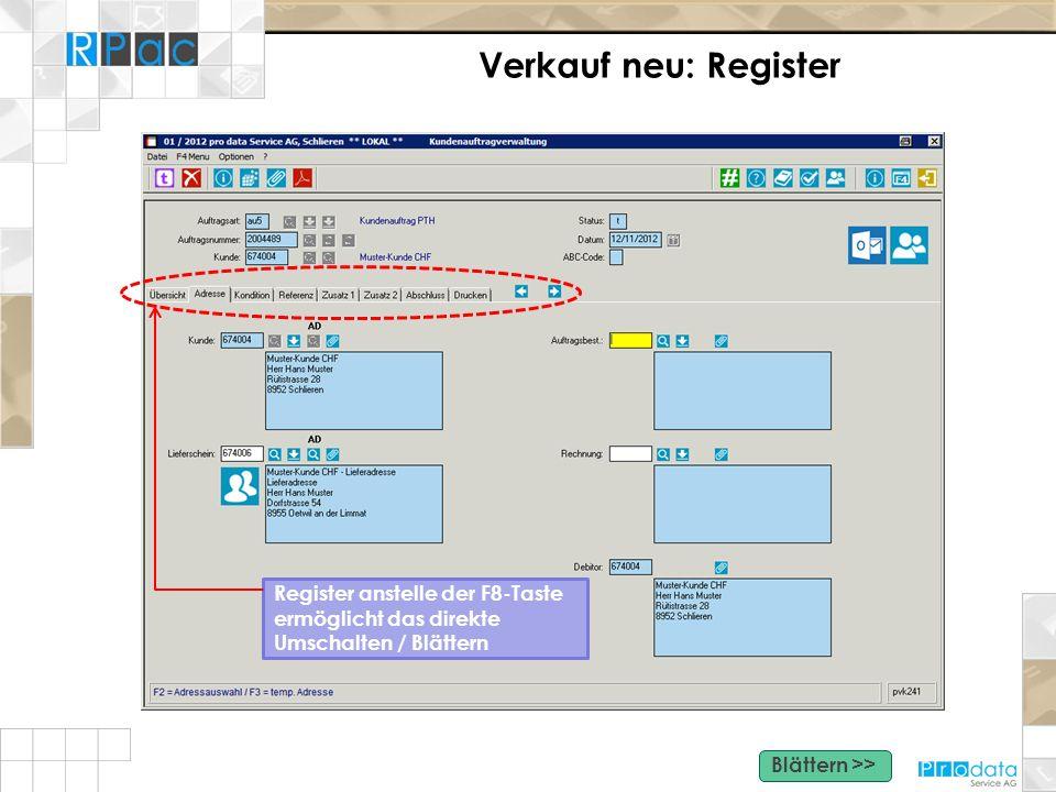 Verkauf neu: Register Register anstelle der F8-Taste ermöglicht das direkte Umschalten / Blättern Blättern >>