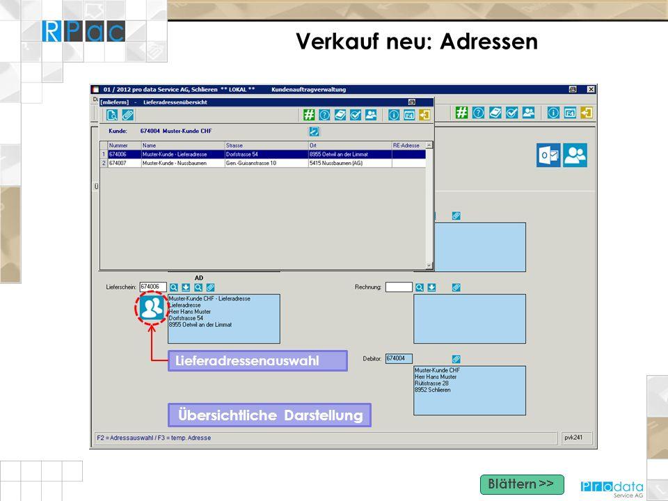 Verkauf neu: Adressen Übersichtliche Darstellung Lieferadressenauswahl Blättern >>