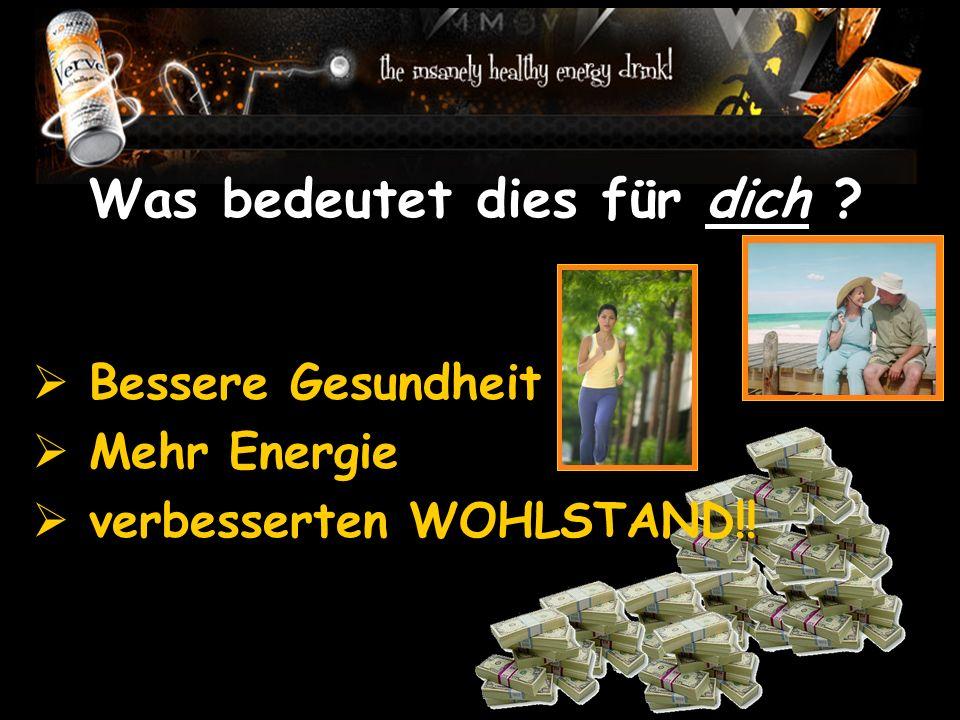Was bedeutet dies für dich Bessere Gesundheit Mehr Energie verbesserten WOHLSTAND!!