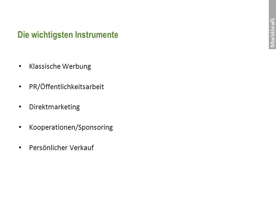 Die wichtigsten Instrumente Klassische Werbung PR/Öffentlichkeitsarbeit Direktmarketing Kooperationen/Sponsoring Persönlicher Verkauf