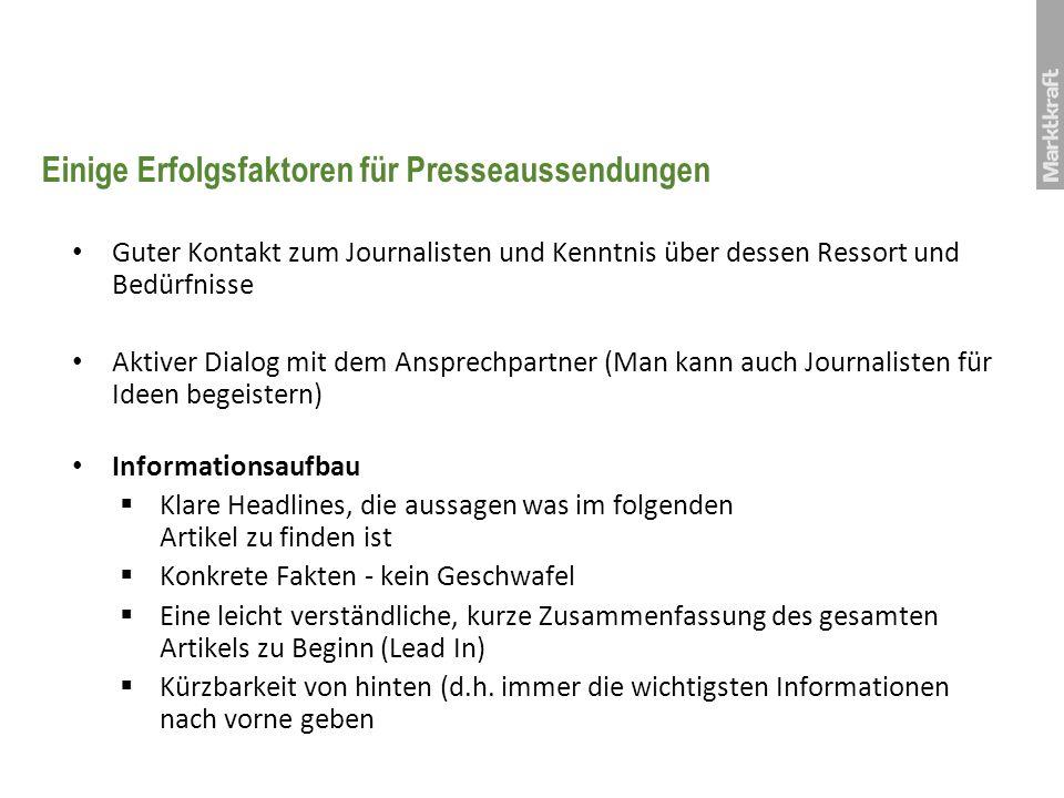 Einige Erfolgsfaktoren für Presseaussendungen Guter Kontakt zum Journalisten und Kenntnis über dessen Ressort und Bedürfnisse Aktiver Dialog mit dem A