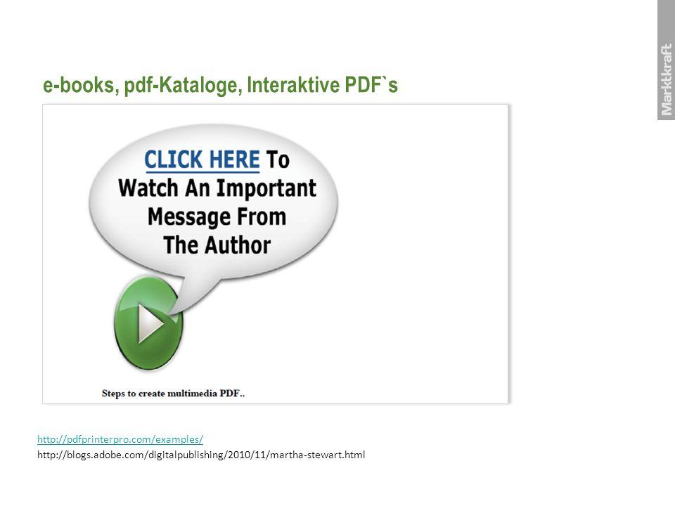 e-books, pdf-Kataloge, Interaktive PDF`s http://pdfprinterpro.com/examples/ http://blogs.adobe.com/digitalpublishing/2010/11/martha-stewart.html