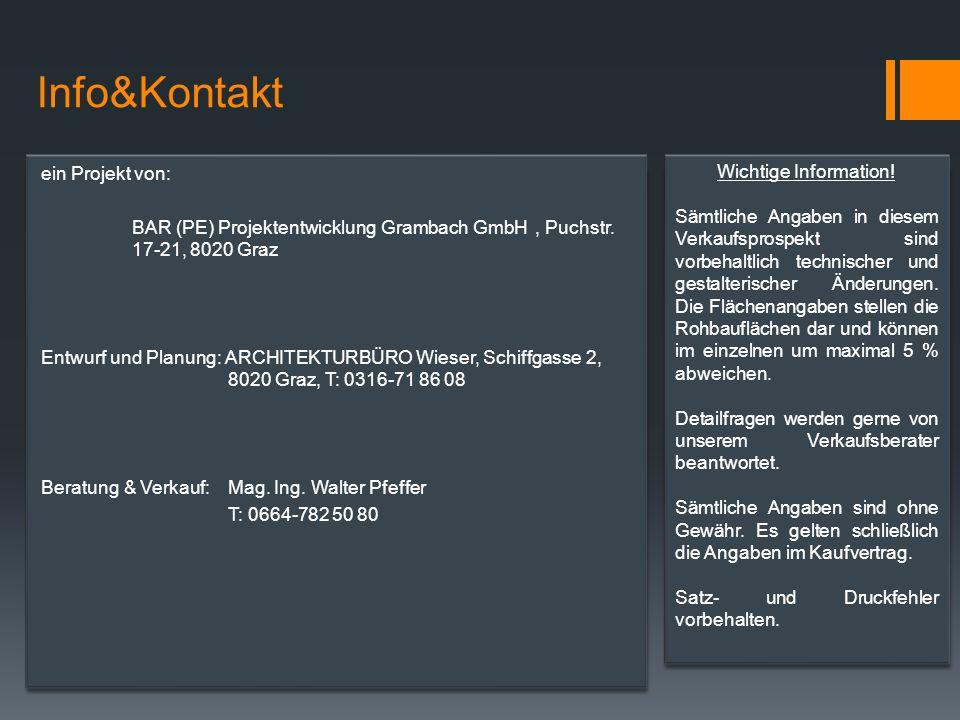 Info&Kontakt ein Projekt von: BAR (PE) Projektentwicklung Grambach GmbH, Puchstr. 17-21, 8020 Graz Entwurf und Planung: ARCHITEKTURBÜRO Wieser, Schiff