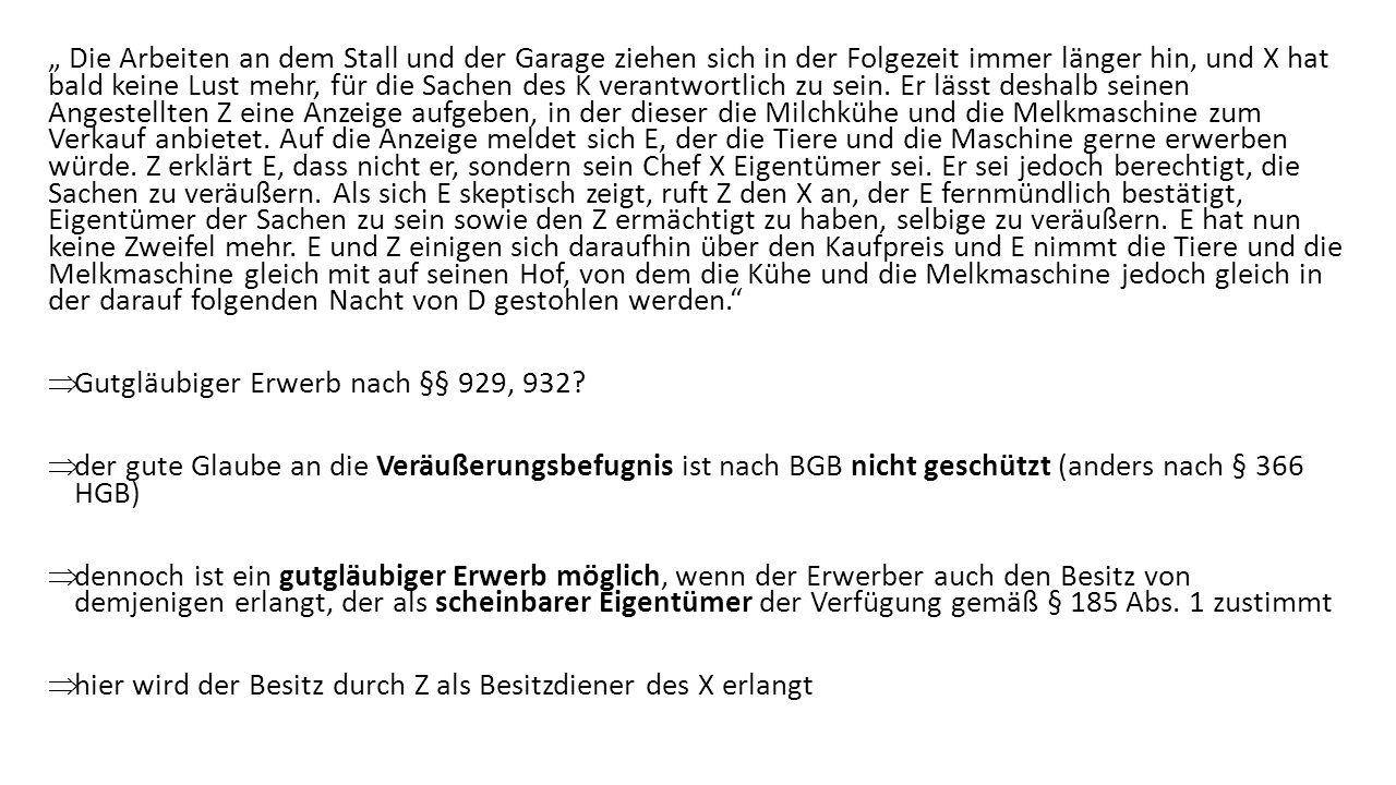 Einige Zeit später ergibt sich folgender Sachverhalt: A ist Angestellter beim Großbauern B im Münsterland.