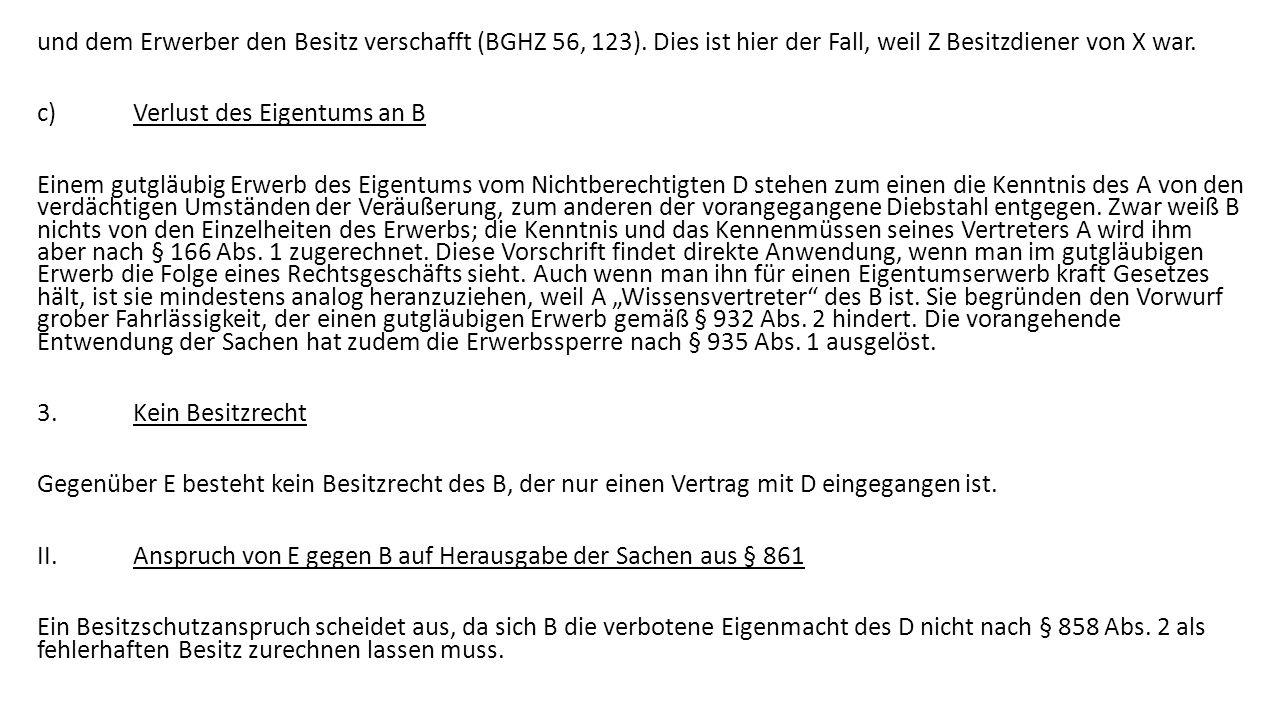 III.Anspruch von E gegen B auf Herausgabe der Sachen aus §§ 1007 Abs.