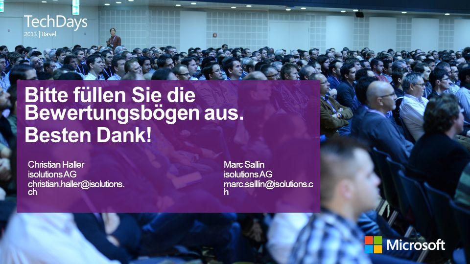   Basel Bitte füllen Sie die Bewertungsbögen aus. Besten Dank! Marc Sallin isolutions AG marc.salllin@isolutions.c h Christian Haller isolutions AG ch