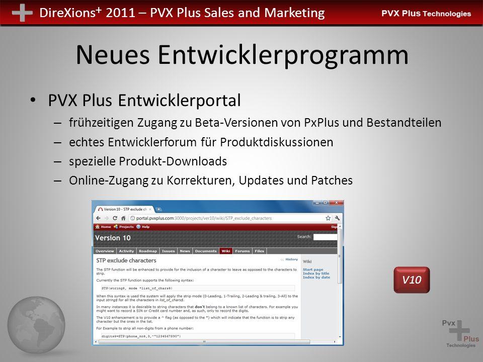 DireXions + 2011 – PVX Plus Sales and Marketing Neues Entwicklerprogramm PVX Plus Entwicklerportal – frühzeitigen Zugang zu Beta-Versionen von PxPlus