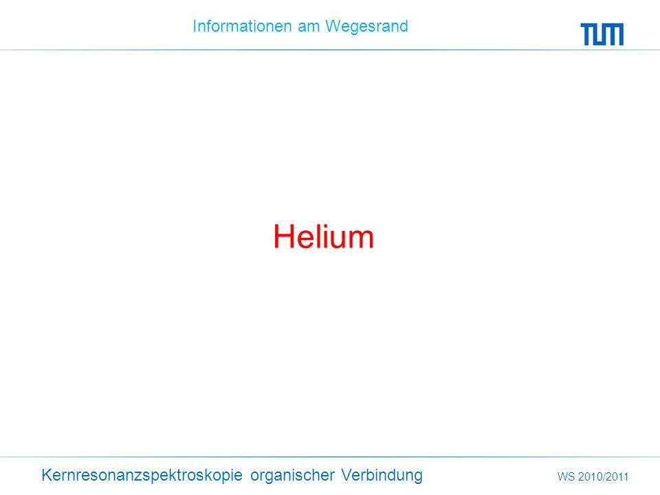 Kernresonanzspektroskopie organischer Verbindung WS 2010/2011 Informationen am Wegesrand Helium