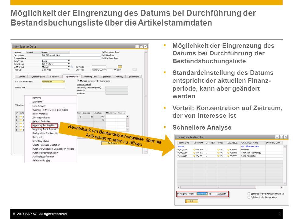 ©2014 SAP AG. All rights reserved.2 Möglichkeit der Eingrenzung des Datums bei Durchführung der Bestandsbuchungsliste über die Artikelstammdaten Mögli