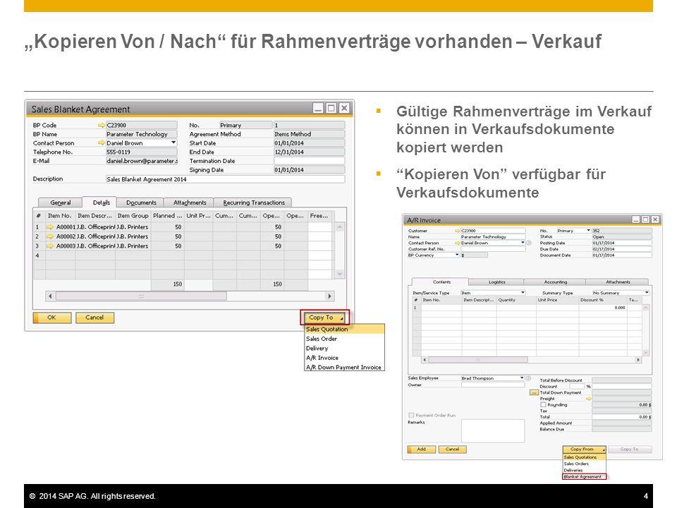 ©2014 SAP AG. All rights reserved.4 Kopieren Von / Nach für Rahmenverträge vorhanden – Verkauf Gültige Rahmenverträge im Verkauf können in Verkaufsdok