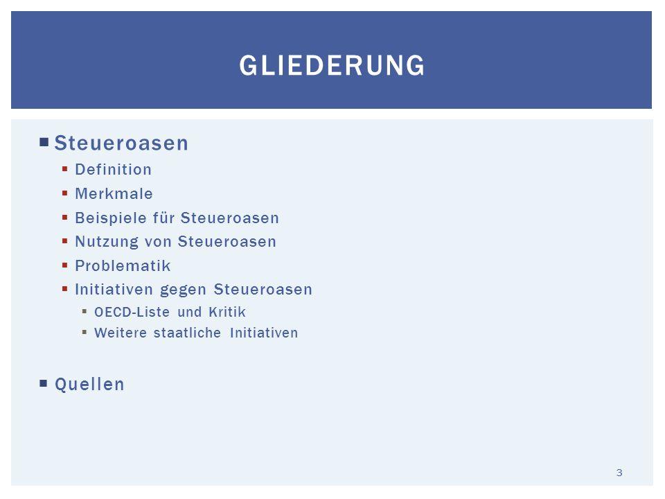 Steueroasen Definition Merkmale Beispiele für Steueroasen Nutzung von Steueroasen Problematik Initiativen gegen Steueroasen OECD-Liste und Kritik Weit