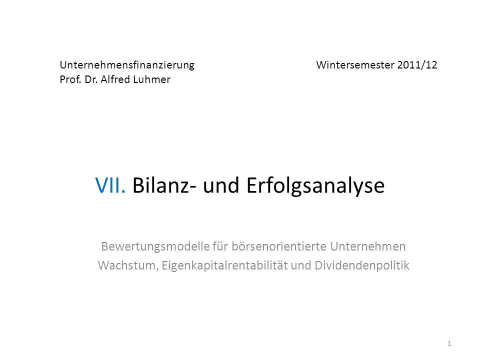 Unternehmensfinanzierung Wintersemester 2011/12 Prof. Dr. Alfred Luhmer VII. Bilanz- und Erfolgsanalyse Bewertungsmodelle für börsenorientierte Untern