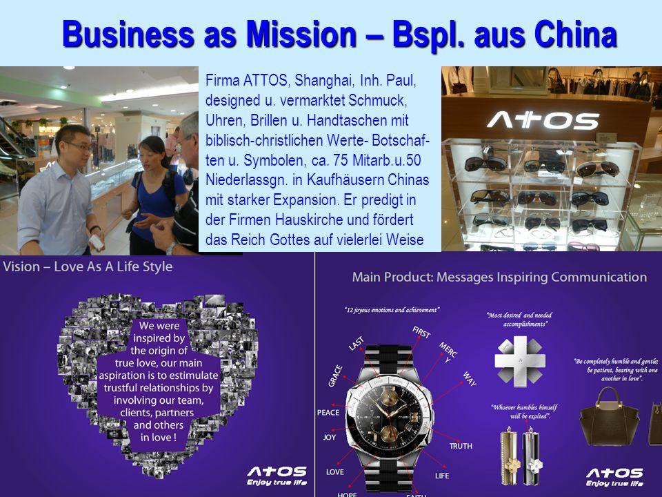 Business as Mission – Bspl. aus China Firma ATTOS, Shanghai, Inh. Paul, designed u. vermarktet Schmuck, Uhren, Brillen u. Handtaschen mit biblisch-chr
