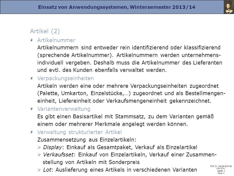 Einsatz von Anwendungssystemen, Wintersemester 2013/14 Prof. Dr. Herrad Schmidt WS 13/14 Kapitel 4 Folie 11 Artikel (2) Artikelnummer Artikelnummern s