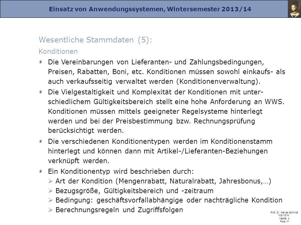 Einsatz von Anwendungssystemen, Wintersemester 2013/14 Prof. Dr. Herrad Schmidt WS 13/14 Kapitel 4 Folie 17 Wesentliche Stammdaten (5): Konditionen Di