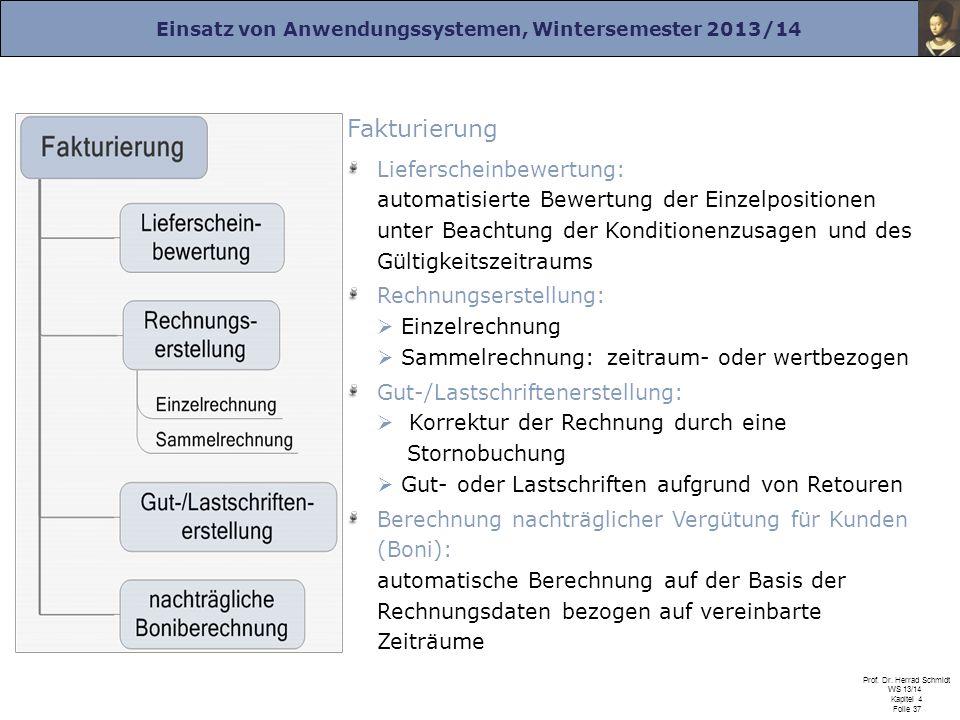Einsatz von Anwendungssystemen, Wintersemester 2013/14 Prof. Dr. Herrad Schmidt WS 13/14 Kapitel 4 Folie 37 Fakturierung Lieferscheinbewertung: automa