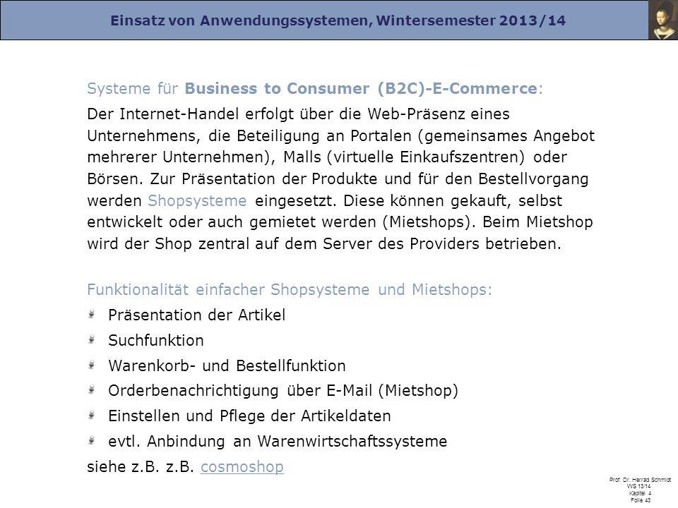 Einsatz von Anwendungssystemen, Wintersemester 2013/14 Prof. Dr. Herrad Schmidt WS 13/14 Kapitel 4 Folie 43 Systeme für Business to Consumer (B2C)-E-C