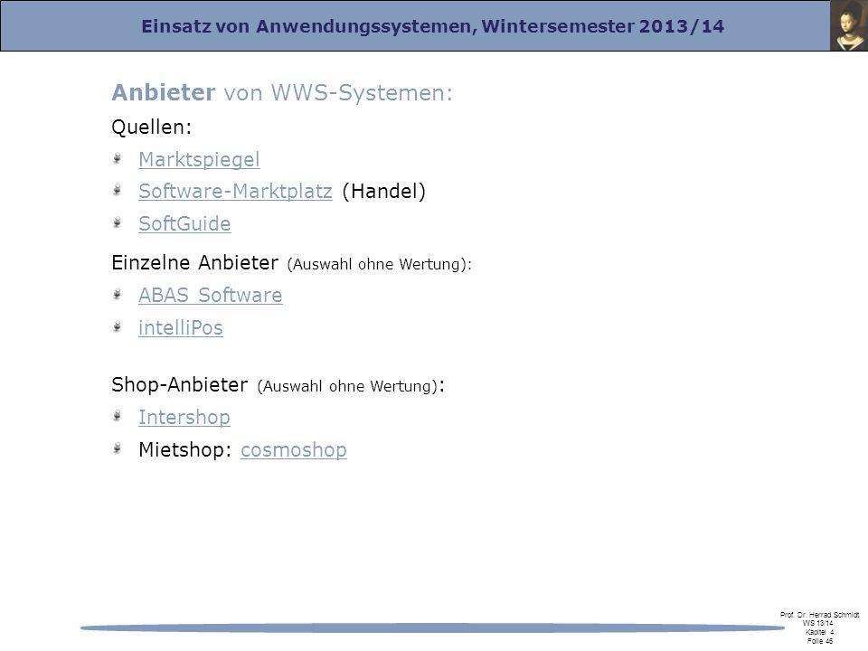 Einsatz von Anwendungssystemen, Wintersemester 2013/14 Prof. Dr. Herrad Schmidt WS 13/14 Kapitel 4 Folie 46 Anbieter von WWS-Systemen: Quellen: Markts