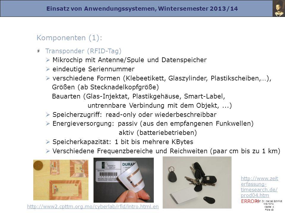 Einsatz von Anwendungssystemen, Wintersemester 2013/14 Prof. Dr. Herrad Schmidt WS 13/14 Kapitel 4 Folie 48 Komponenten (1): Transponder (RFID-Tag) Mi