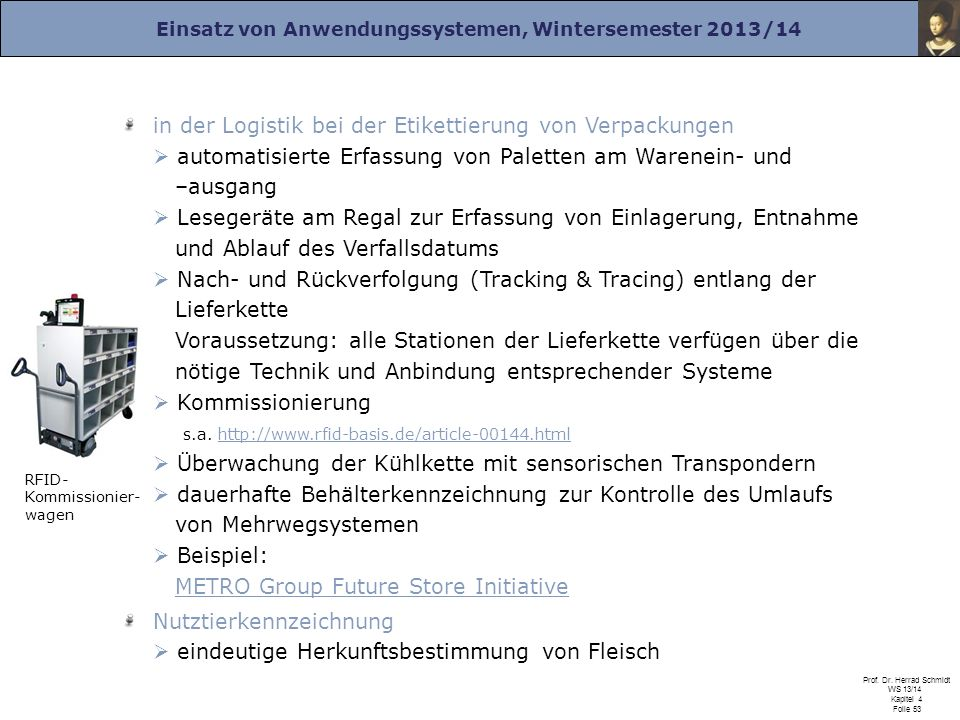 Einsatz von Anwendungssystemen, Wintersemester 2013/14 Prof. Dr. Herrad Schmidt WS 13/14 Kapitel 4 Folie 53 in der Logistik bei der Etikettierung von