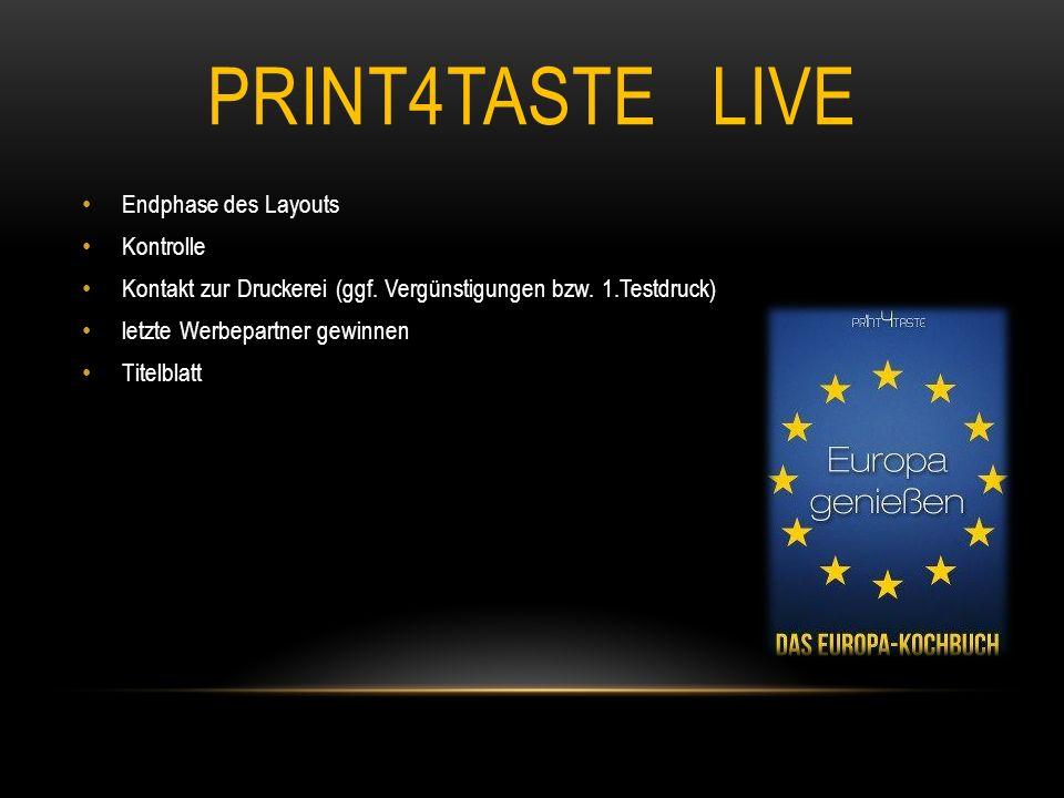 PRINT4TASTE LIVE Endphase des Layouts Kontrolle Kontakt zur Druckerei (ggf.