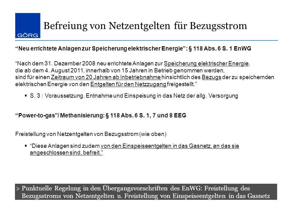 Befreiung von Netzentgelten für Bezugsstrom > Punktuelle Regelung in den Übergangsvorschriften des EnWG: Freistellung des Bezugsstroms von Netzentgelt
