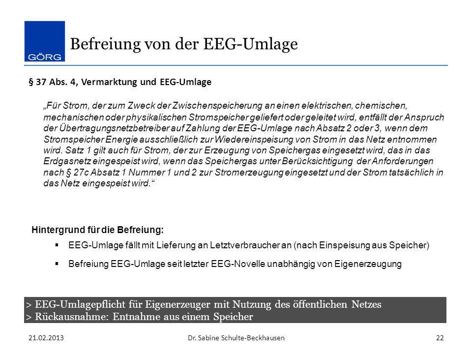 § 37 Abs. 4, Vermarktung und EEG-Umlage Für Strom, der zum Zweck der Zwischenspeicherung an einen elektrischen, chemischen, mechanischen oder physikal