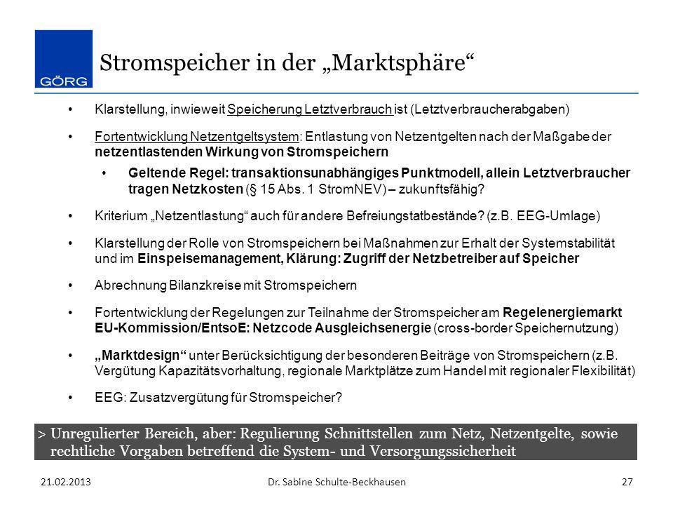 Stromspeicher in der Marktsphäre 21.02.2013Dr. Sabine Schulte-Beckhausen27 Klarstellung, inwieweit Speicherung Letztverbrauch ist (Letztverbraucherabg