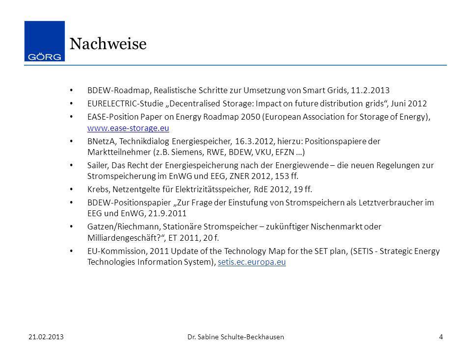 Nachweise BDEW-Roadmap, Realistische Schritte zur Umsetzung von Smart Grids, 11.2.2013 EURELECTRIC-Studie Decentralised Storage: Impact on future dist