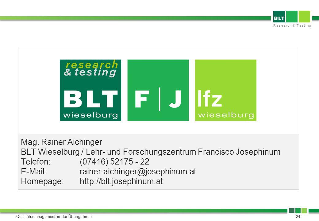 Qualitätsmanagement in der Übungsfirma24 Mag. Rainer Aichinger BLT Wieselburg / Lehr- und Forschungszentrum Francisco Josephinum Telefon:(07416) 52175