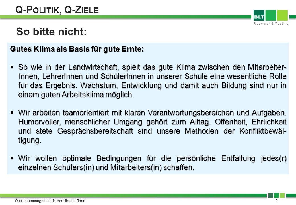 Research & Testing Q-P OLITIK, Q-Z IELE Qualitätsmanagement in der Übungsfirma5 So bitte nicht: Gutes Klima als Basis für gute Ernte: So wie in der La