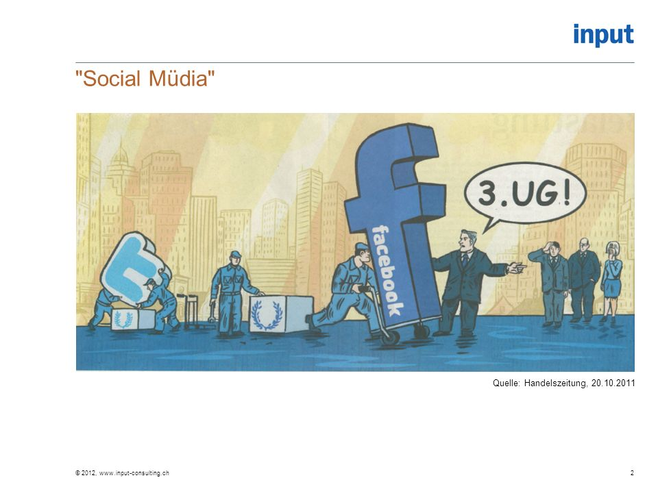 Social Müdia © 2012, www.input-consulting.ch2 Quelle: Handelszeitung, 20.10.2011