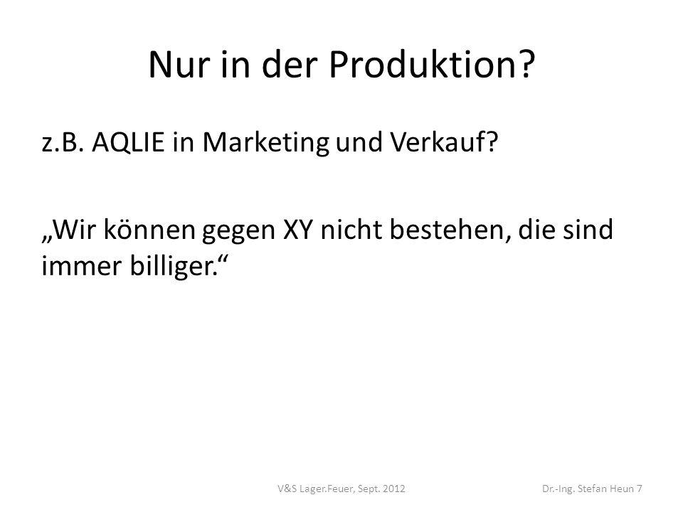 Nur in der Produktion.z.B. AQLIE in Marketing und Verkauf.