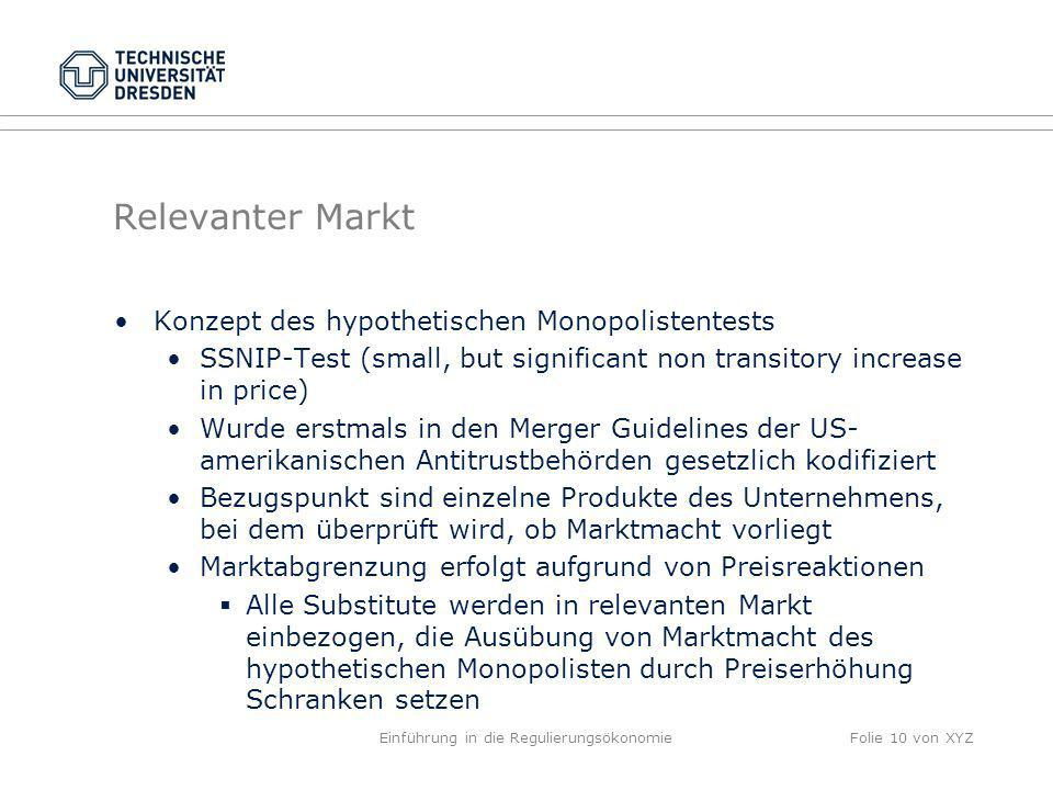 Relevanter Markt Konzept des hypothetischen Monopolistentests SSNIP-Test (small, but significant non transitory increase in price) Wurde erstmals in d