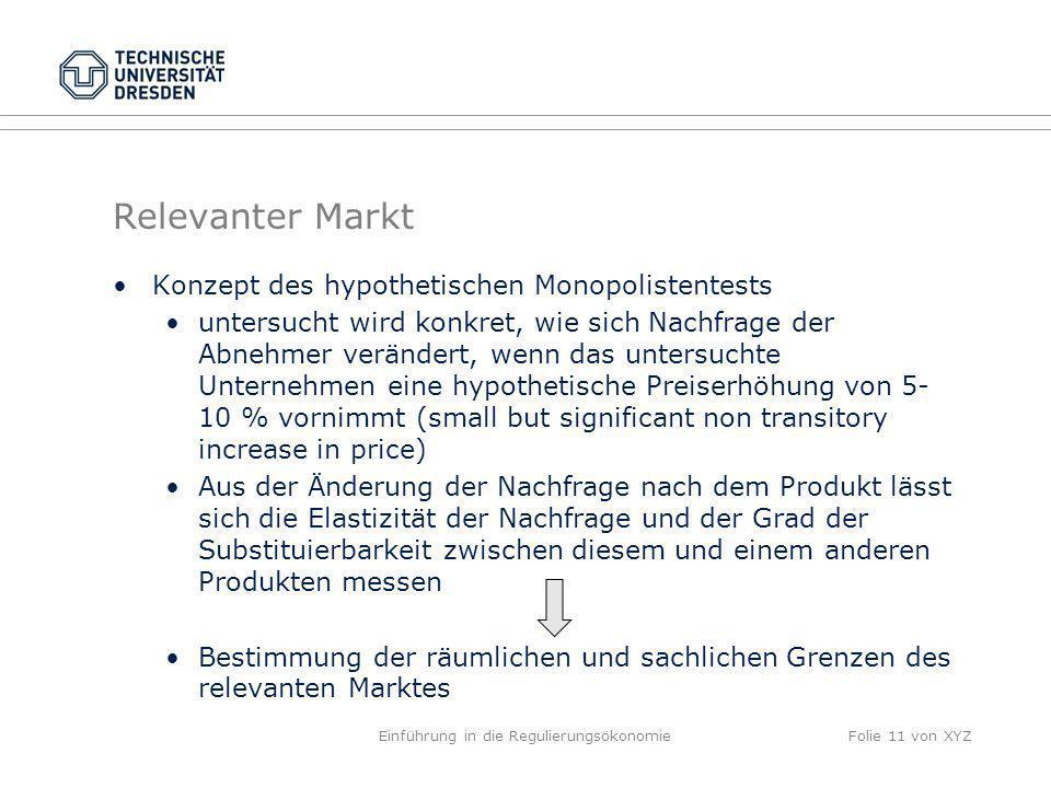 Relevanter Markt Konzept des hypothetischen Monopolistentests untersucht wird konkret, wie sich Nachfrage der Abnehmer verändert, wenn das untersuchte