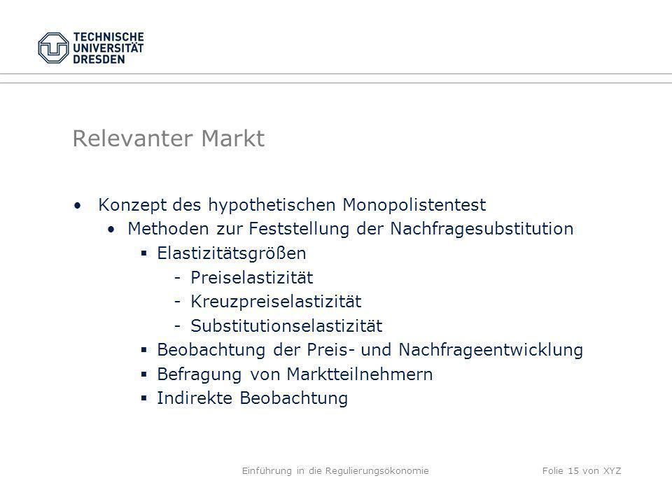 Relevanter Markt Konzept des hypothetischen Monopolistentest Methoden zur Feststellung der Nachfragesubstitution Elastizitätsgrößen -Preiselastizität