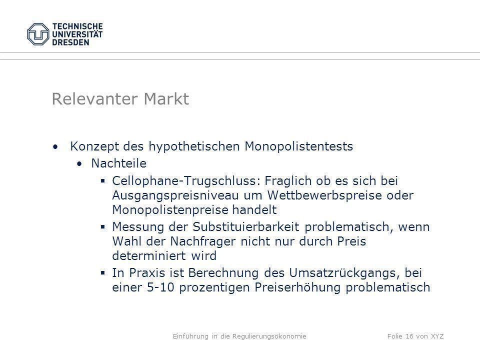 Relevanter Markt Konzept des hypothetischen Monopolistentests Nachteile Cellophane-Trugschluss: Fraglich ob es sich bei Ausgangspreisniveau um Wettbew